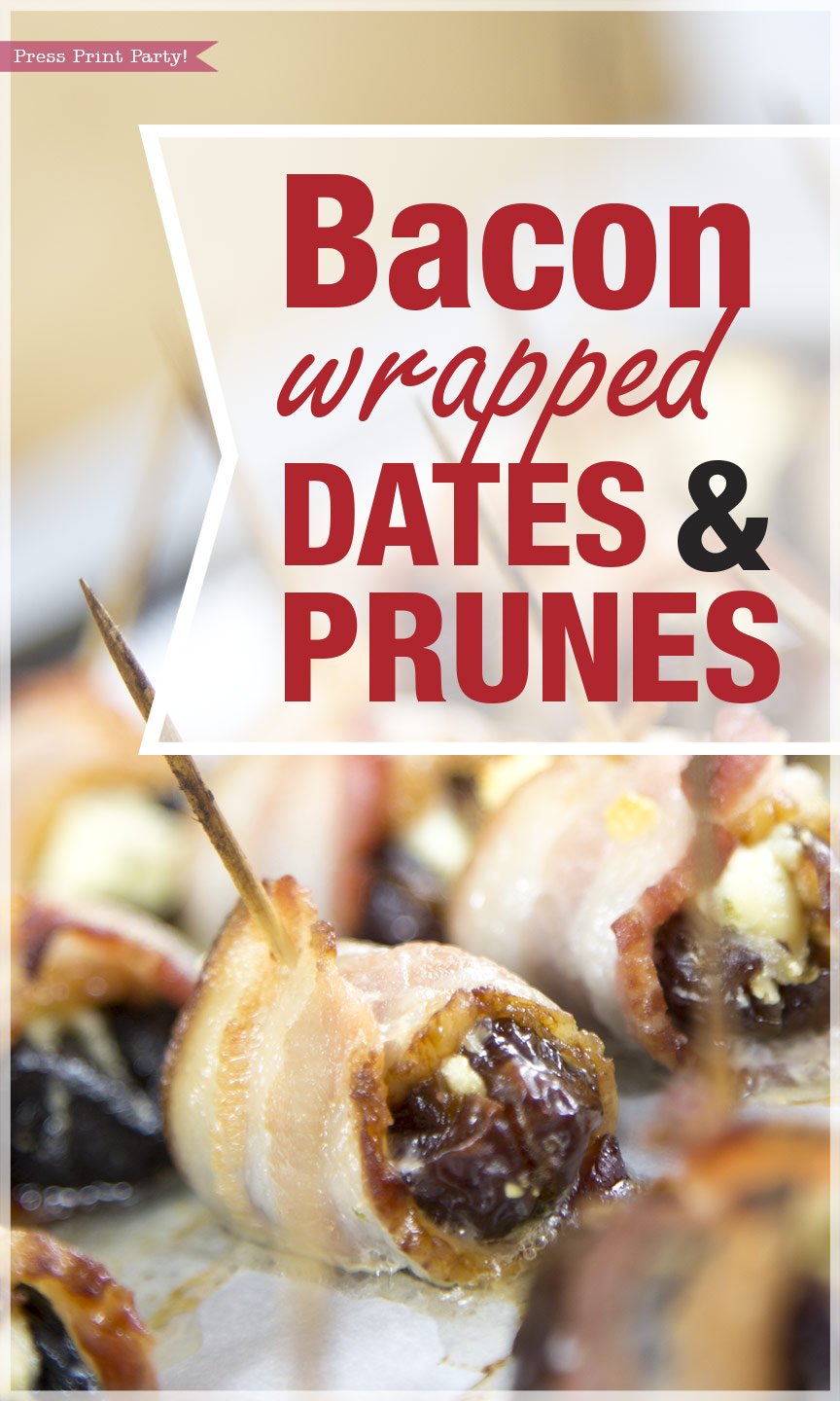 Bacon wrapped dates and prunes stuffed with Boursin - By Press Print Party!