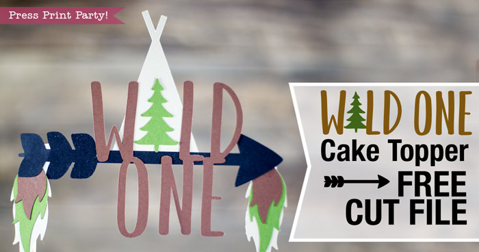 Wild One cake topper with free cut file.