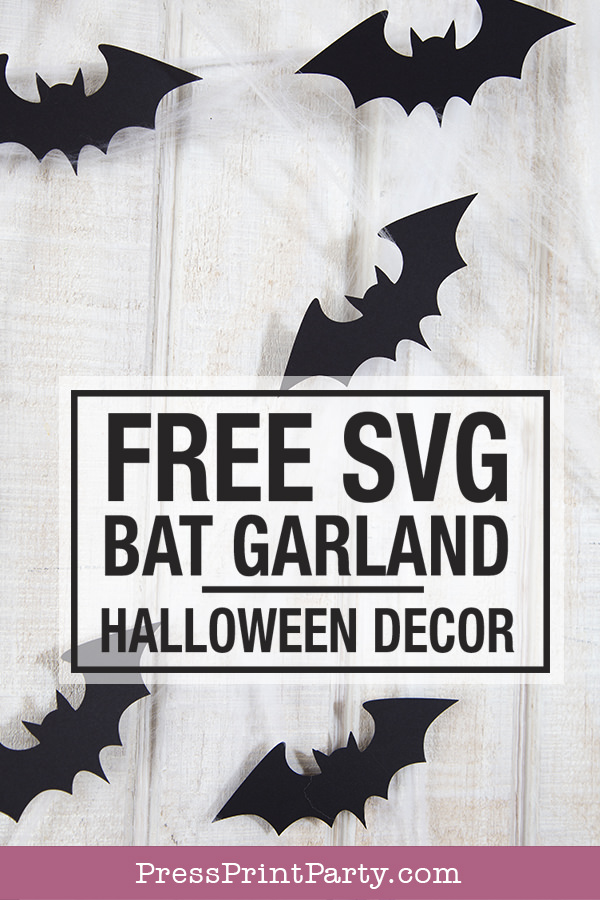 FREE SVG bat garland halloween garland decor- Press Print Party!