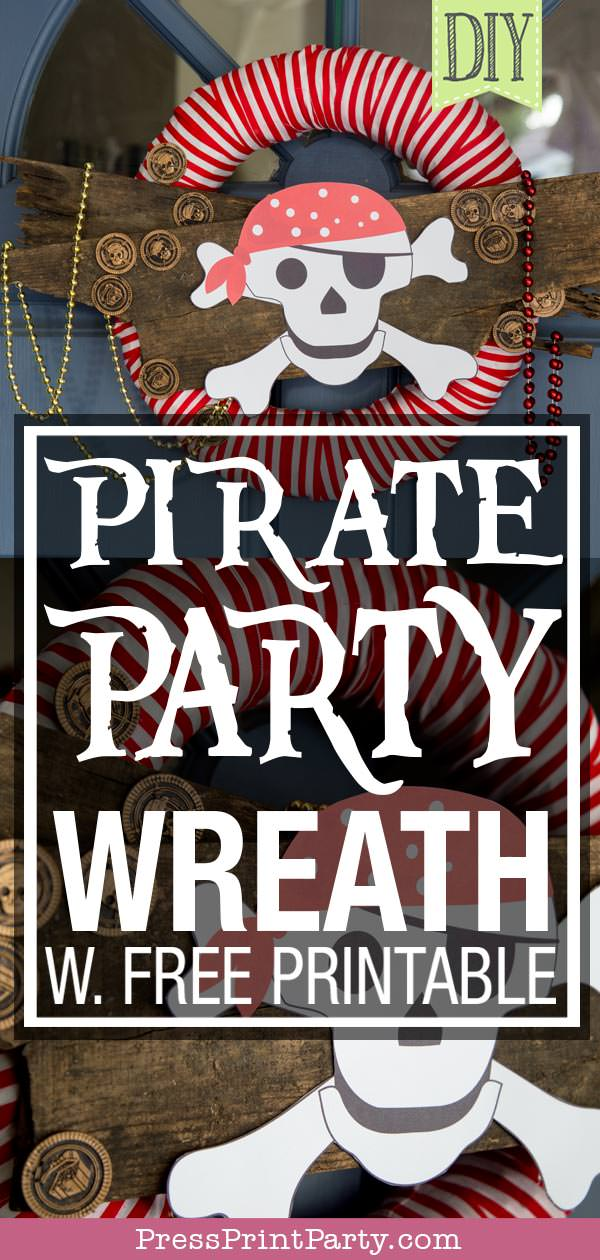 diy pirate party wreath. pirate party decorations - free printable skull and crossbones pirate - Press Print Party!