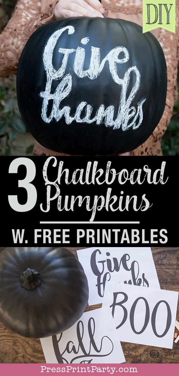 3 Chalkboard pumpkins with free printables. chalk lettering designs with give thanks for thanksgiving decor, BOO for halloween decor, and fall for fall decor - Press Print Party!