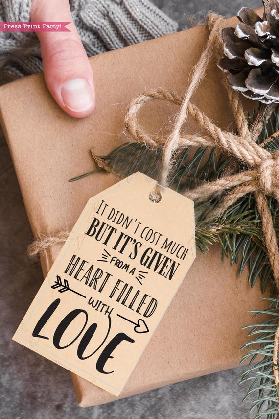 it didn't cost much but it's given with a heart filled with love40 funny christmas gift tags printable. Hilarious original sayings. Sweet and honest gift tags. white elephant gift tag. rustic style. Press Print Party!