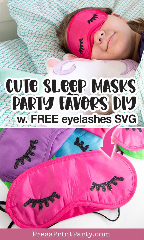 cute sleep maks pary favors diy w. free eyelashes SVG - Press Print Party!