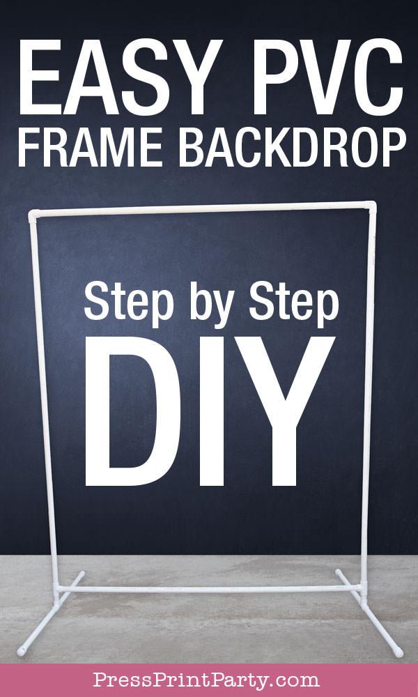 Easy PVC Frame backdrop step by step diy guide - Press Print Party!