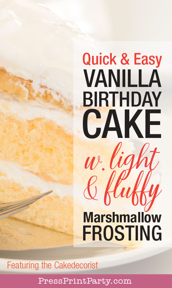 quick and easy vanilla birthday cake with marshmallow frosting Press Print Party