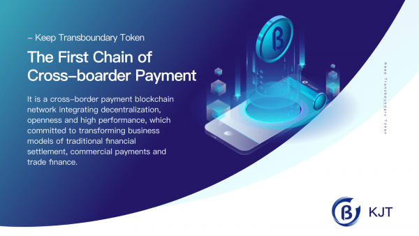 KJT has completed the global strategic investment and cooperation deployment, or will become a dark horse in the field of global blockchain cross-border payment and trade 2