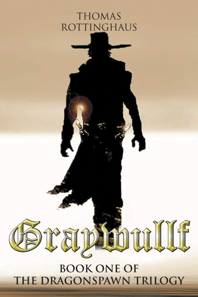 Graywullf: Book One of the Dragonspawn Trilogy by Thomas Rottinghaus Available on Amazon 1