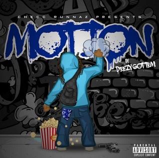 """Deezy Gottem Puts His Plans Into """"Motion"""" 3"""