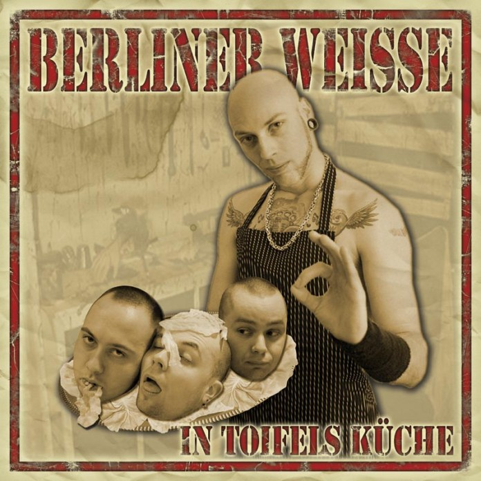 BerlinerWeisse–InToifelsKücheLabel:BandwormRecordsVÖ:..