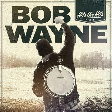Bob Wayne - Hits The Hits Cover