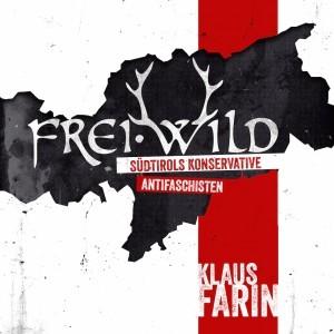 Klaus Farin: Frei.Wild - Südtirols konservative Antifaschisten - Archiv der Jugendkulturen