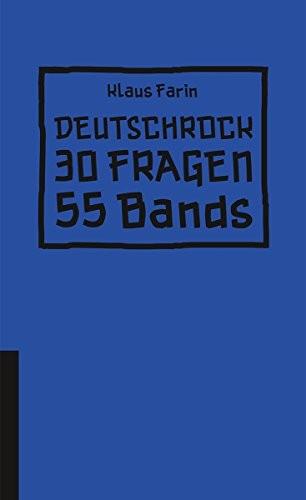 KlausFarin:Deutschrock.FragenunddieeineoderanderekritischeNachfrageanBands.ArchivderJugendkulturenVerlag/HirnkostVerlag