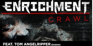 ENRICHMENT Video Crawl Tom Angelripper Reanimate MetalSpiesser Records / Soulfood