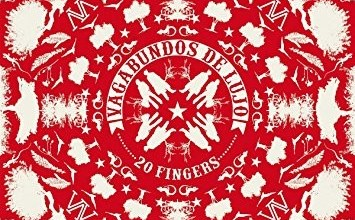 Album Cover: Vagabundos de Lujo - 20 Fingers (2017) W Entertainment