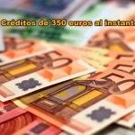 Créditos de 350 euros sin papeleos, urgentes y en ASNEF ¡Respuesta en segundos!