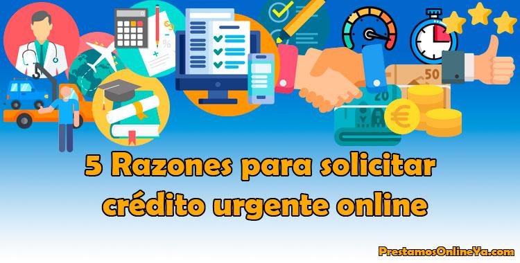 razones más habituales que pueden hacer que necesites solicitar crédito urgente online