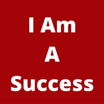 I-AmASuccess-350x350 Have A Strong Positive Mindset For Greater Business Success