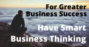 For-Greater-Business-Success-Have-Smart-Business-Thinking-300x160 For Greater Business Success, Change Your Actions