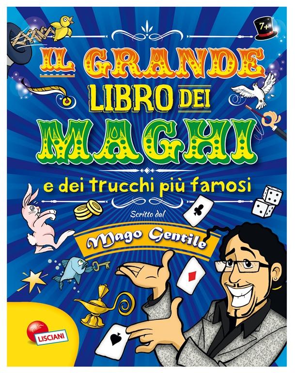 Il Grande Libro dei Maghi e dei Trucchi più Famosi, di Gabriele Gentile1