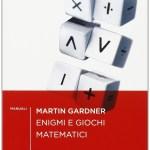 Enigmi e Giochi Matematici di Martin Gardner