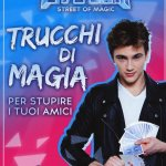 Steven street of magic. Trucchi di magia per stupire i tuoi amici