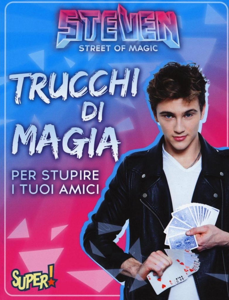 steven-street-of-magic-trucchi-di-magia-per-stupire-i-tuoi-amici