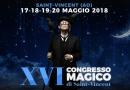 17-20/5/2018, Saint Vincent (Ao), XVI Congresso Magico