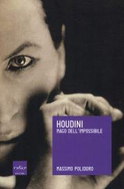 Nuova edizione per Houdini, Mago dell'impossibile di Massimo Polidoro