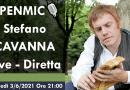 OPENMIC🎙️ Stefano CAVANNA, Giovedì 3/6/2021 ore 21
