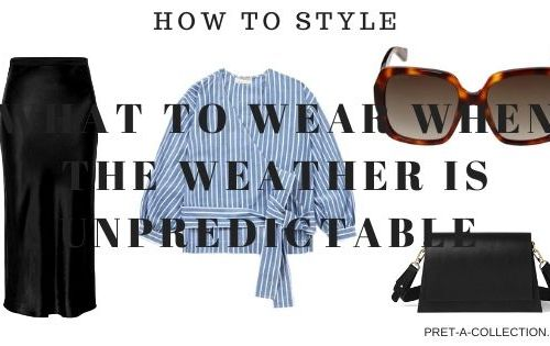What to wear when the weather is unpredictable