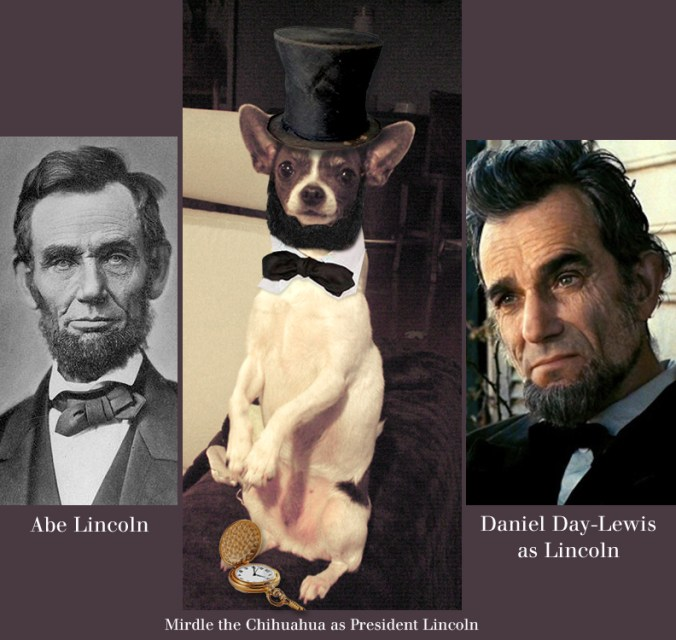 Abe Lincoln a Chihuahua and Daniel Day-Lewis