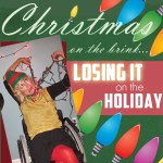 Christmas on the brink…losing it on the holiday