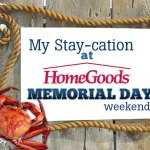 My stay-cation at HomeGoods Memorial Day weekend