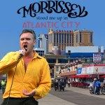 Morrissey stood me up in Atlantic City, NJ