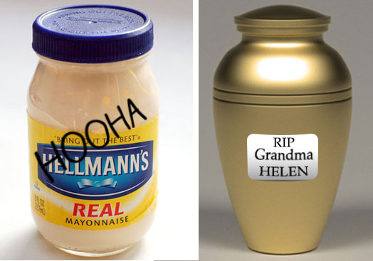 mayonnaise to next my dead grandmother's urn