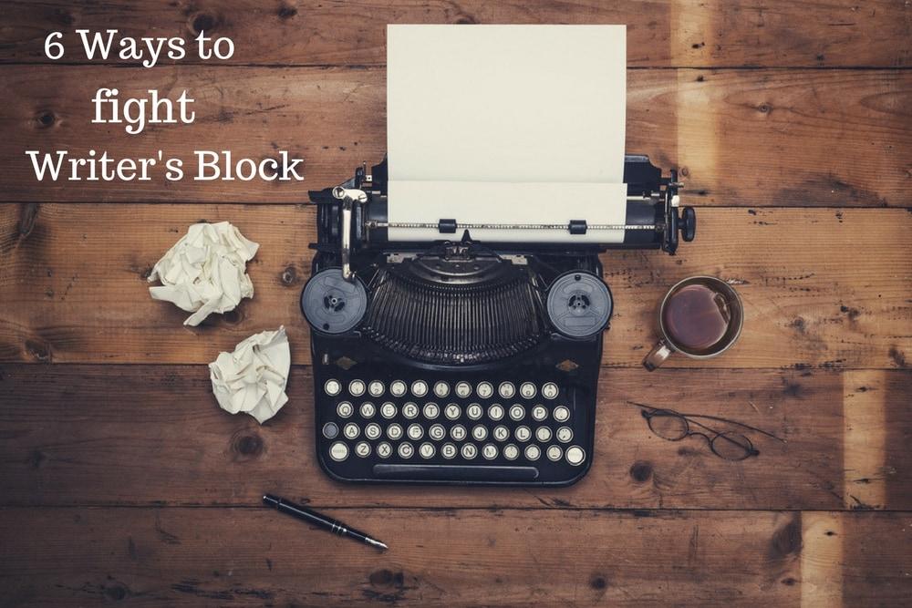 Six Ways to Fight Writer's Block