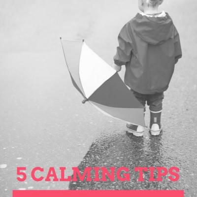 5 Calming Tips to Help You and Your Inconsolable Child