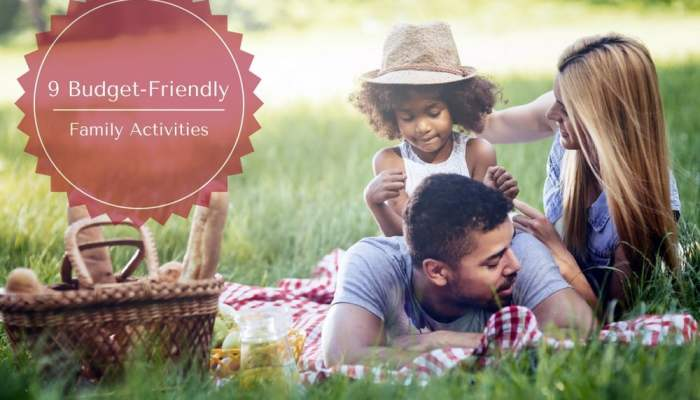 9 Budget-Friendly Family Activities