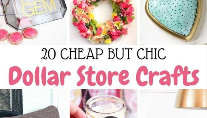 20 Cheap but Chic Dollar Store Crafts