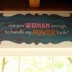 Are You Woman Enough to Handle My Power Tools? – Plywood Sign Tutorial