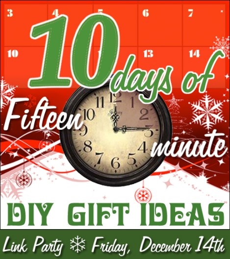 10 days of 15 minute DIY gift ideas