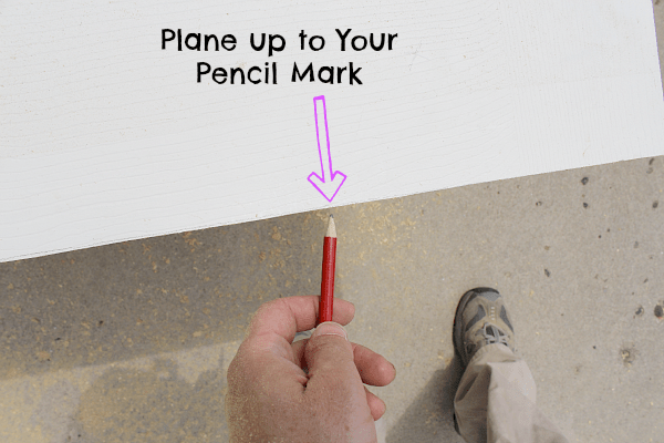 Plane up to pencil mark