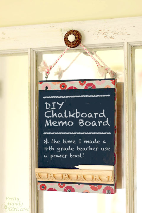 DIY Chalkboard Memo Board (4th grade project) | Pretty Handy Girl
