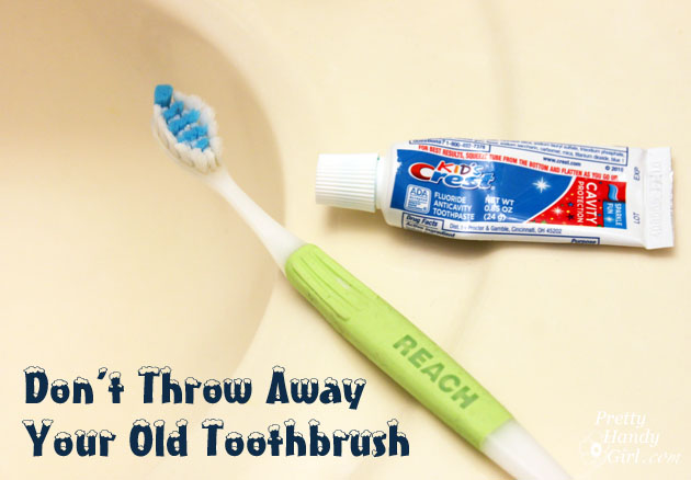 Use Your Old Toothbrush for Cleaning | Pretty Handy Girl