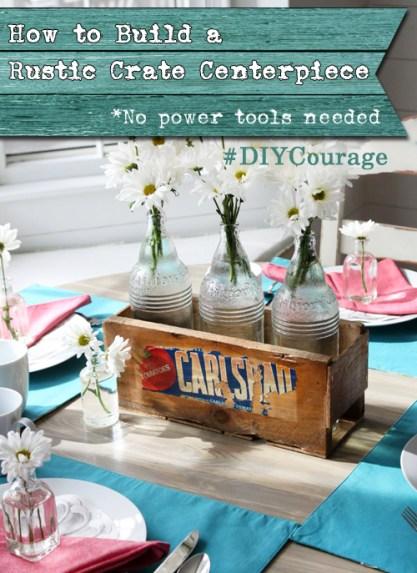 How to Build a Rustic Crate Centerpiece (No Power Tools Needed!) #DIYCourage | Pretty Handy Girl