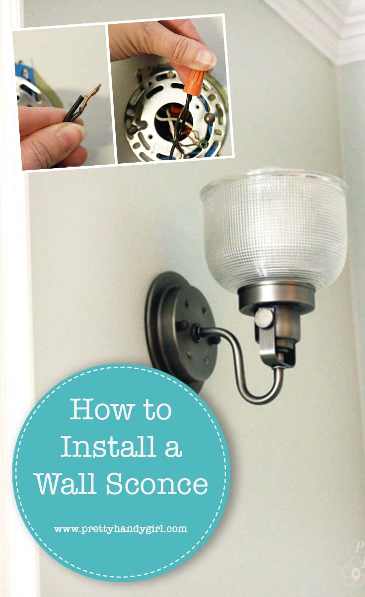 How to Install a Wall Sconce Light Fixture | Pretty Handy Girl