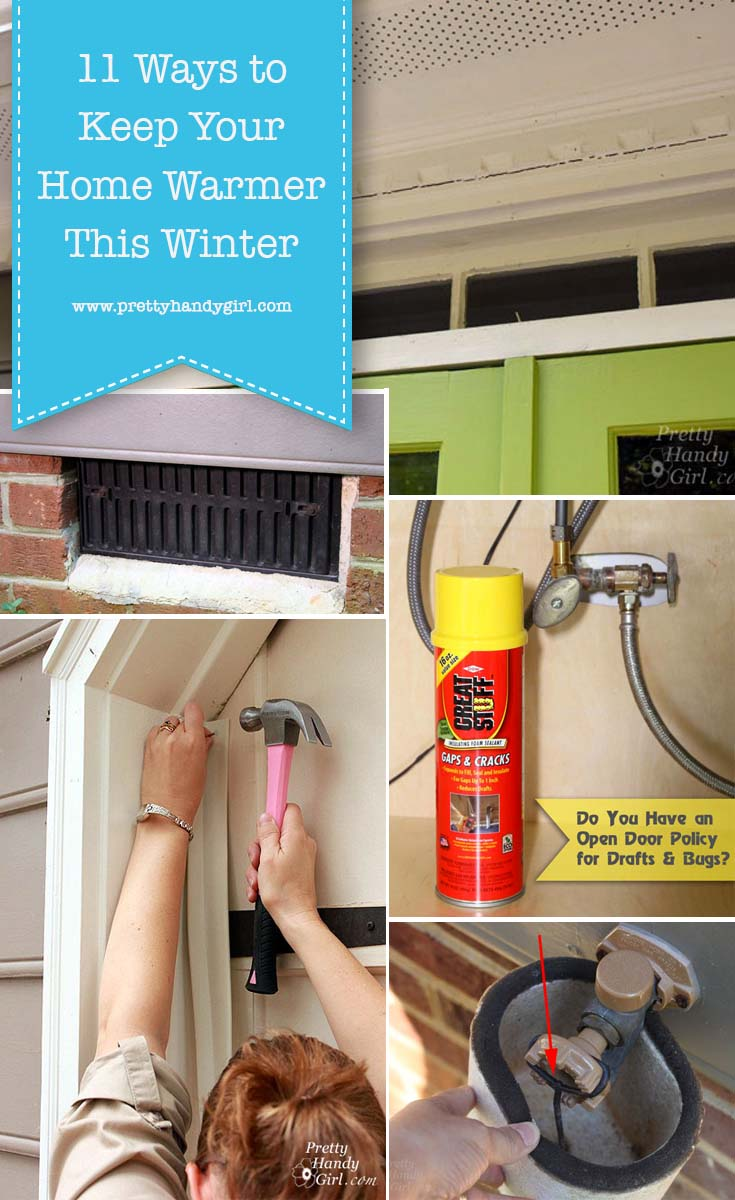 Here are 11 Ways to Keep Your Home Warmer this Winter... And, not one of them involves raising the thermostat! | Pretty Handy Girl #prettyhandygirl #winterhometips #warmhometips