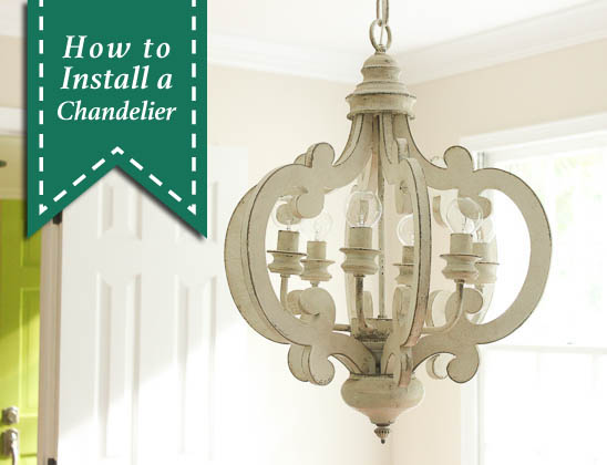 How to Install a Chandelier | Pretty Handy Girl