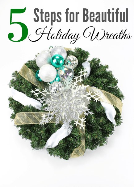 5 Steps for Beautiful Holiday Wreaths