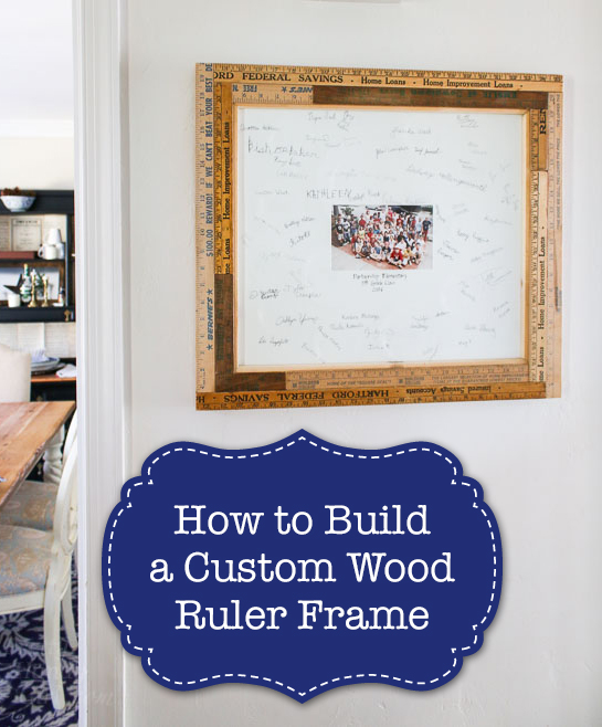How to Build a Custom Vintage Wood Ruler Frame